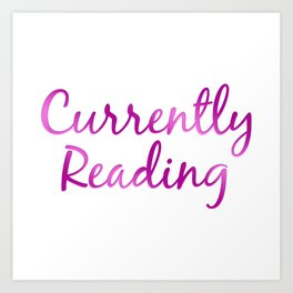 CURRENTLY READING purple and pink Art Print