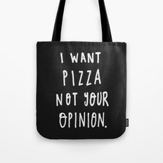 I Want Pizza Not Your Opinion - Typography Black & White Tote Bag