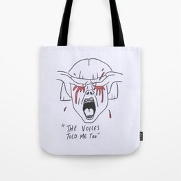 Vicky and her voices Tote Bag