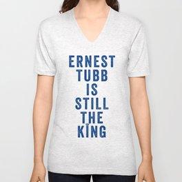 ERNEST TUBB IS STILL THE KING Unisex V-Neck