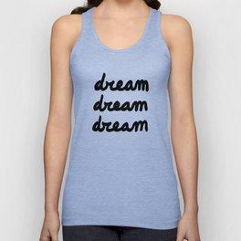 Dream Dream Dream Unisex Tank Top