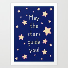 May the stars guide you! Art Print
