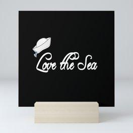 Love the Sea, sailor, sea Mini Art Print