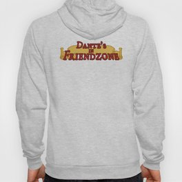 Dante's In Friendzone Hoody