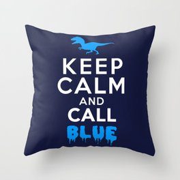 Keep Calm and Call Blue | Jurassic Raptor Dinosaur Throw Pillow