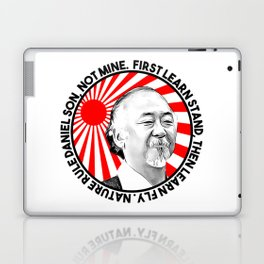 "Mr Miyagi said: ""First learn stand, then learn fly. Nature rule Daniel son, not mine"" Laptop & iPad Skin"