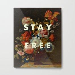 STAY FREE Art Print Metal Print