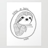 Hang in There, Man Art Print