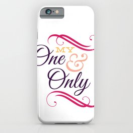 My One and Only Valentines Day iPhone Case