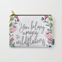 You Belong Among the Wildflowers Carry-All Pouch