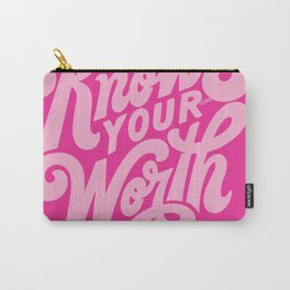 know your worth Carry-All Pouch