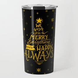 Merry Everything and a Happy Always Travel Mug