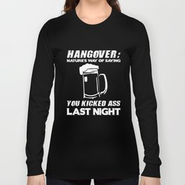 Hangover Natures Way Of Saying You Kicked Ass T-Shirt Long Sleeve T-shirt