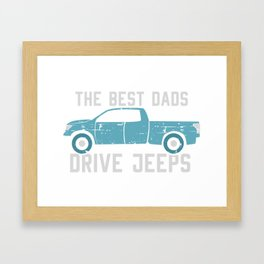 The Best Dads Drive Jeeps Framed Art Print