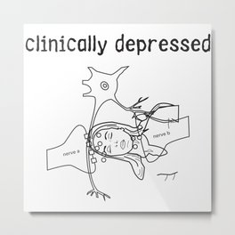 clinically depressed Metal Print