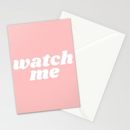 watch me Stationery Cards