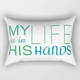 MY LIFE IS IN HIS HANDS Rectangular Pillow