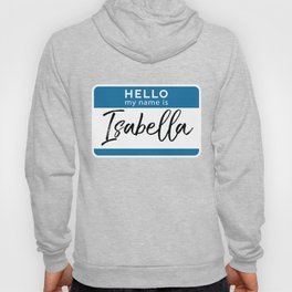 Isabella Personalized Name Tag Woman Girl First Last Name Birthday Hoody
