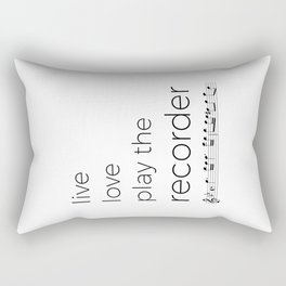 Live, love, play the recorder Rectangular Pillow