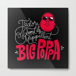 French Poppa 2.0 Metal Print