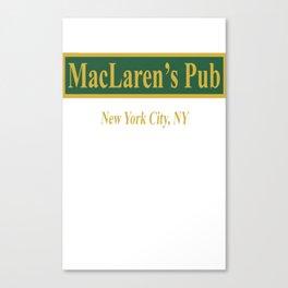 MacLaren's Pub, New York – How I Met Your Mother Canvas Print