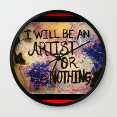 I Will Be An Artist or Nothing  Wall Clock