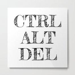 CTRL ALT DEL Metal Print