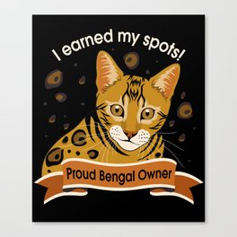 I Earned My Spots! Canvas Print