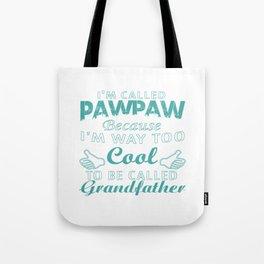 I'M CALLED PAWPAW Tote Bag