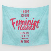 feminism Wall Tapestries featuring I hope you like feminist rants by The Joyful Fox