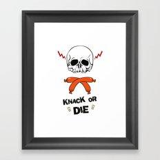 Knack Or Die Framed Art Print