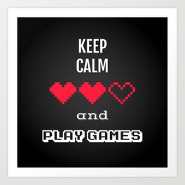 Keep calm and play games, gaming quote typography Art Print