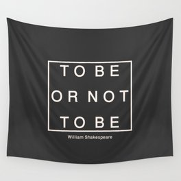 To Be Or Not Wall Tapestry