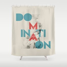 Domination Shower Curtain