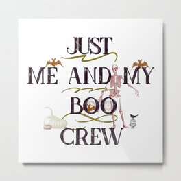 Witchy Puns - Just Me And My Boo Crew Metal Print