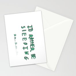 I'd rather be sleeping Stationery Cards