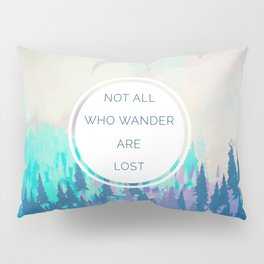 All Who Wander Travel Quote Pillow Sham