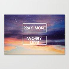 Pray More  Canvas Print