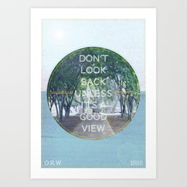 Don't Look Back Unless It's A Good View Art Print