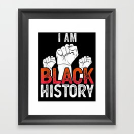 I Am Black History Month African American Fist Pride Framed Art Print