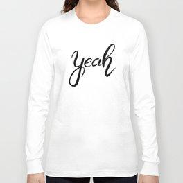 Yeah, black and white cute word art Long Sleeve T-shirt