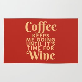 Coffee Keeps Me Going Until It's Time For Wine (Crimson) Rug