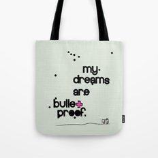 My dreams are bulletproof Tote Bag