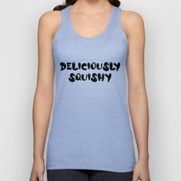 Deliciously Squishy (black letters) Unisex Tank Top