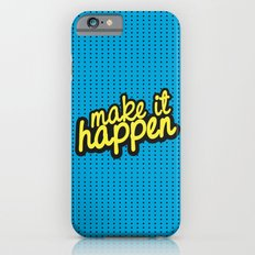 MAKE IT HAPPEN Slim Case iPhone 6s