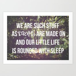 we are such stuff Art Print