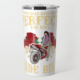 Girls Were Made To Ride Bike Motorcyle Gift design Women Travel Mug