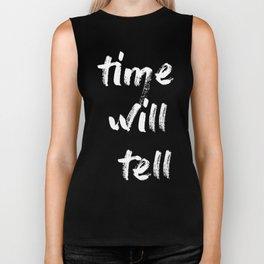 time will tell Biker Tank