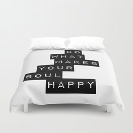 Do What Makes your soul Happy Quote Duvet Cover