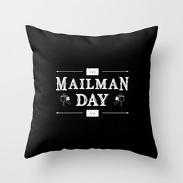 Mailman Day Job Postman Post Mail Delivery Gift Throw Pillow